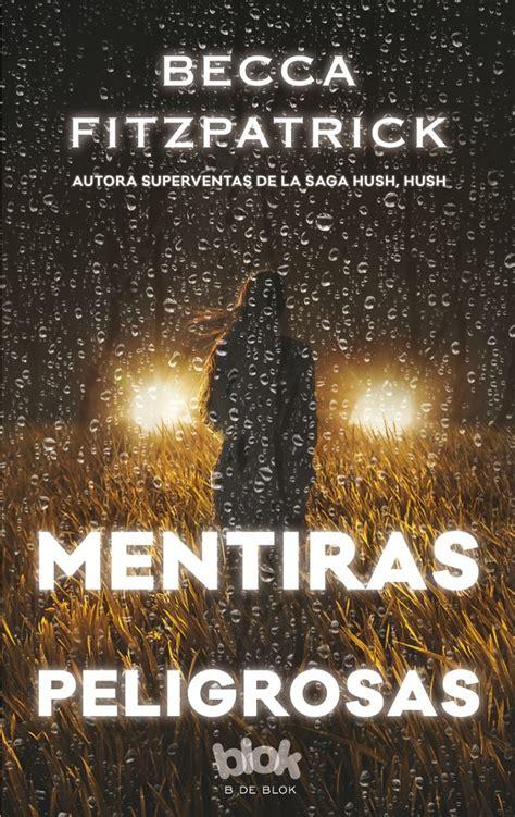 libro mentira lectores del uruguay rese 241 a mentiras peligrosas becca fitzpatrick