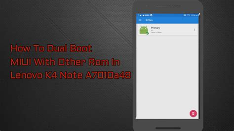Lenovo K4 Note A7010a48 how to dual boot miui in lenovo k4 note a7010a48 apps android