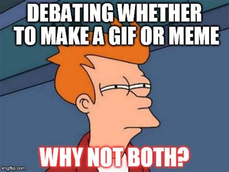 Make A Fry Meme - futurama fry meme imgflip