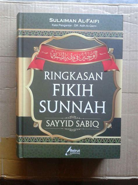 Buku Original Fiqih Sunnah Sayyid Sabiq Buku Ringkasan Fikih Sunnah Sayyid Sabiq