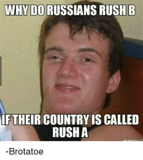 Why Is A Meme Called A Meme - why do russians rush b if their country is called rush a