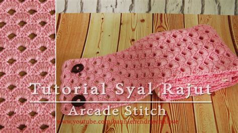 crochet tutorial merajut syal scarf crochet arcade stitch with written pattern