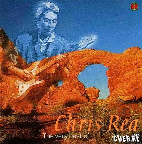 the best of chris rea chris rea