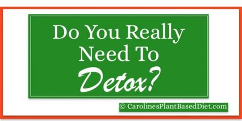 Can You Really Detox Your by Do You Really Need To Detox