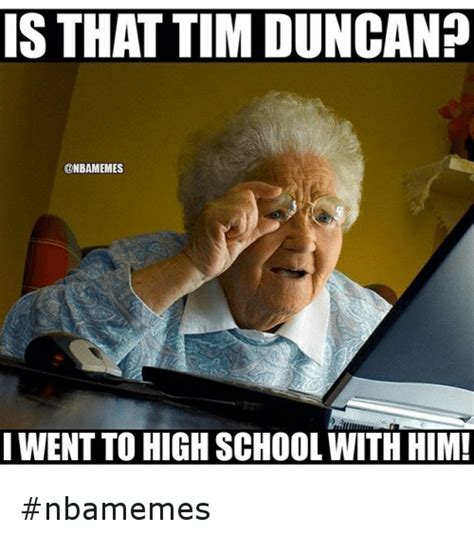 Tim Duncan Meme - is that tim duncan i went to high school with him