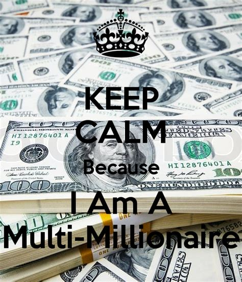 i am a keep calm because i am a multi millionaire poster n4red keep calm o matic