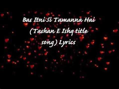 bas itni  tammnah tashan  ishq title song youtube