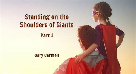 The Shoulders Of Giants standing on the shoulders of giants part 1