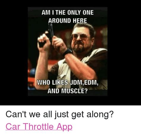 Can T We All Just Get Along Meme - am i the only one around here who likes jdm edm and muscle can t we all just get along car