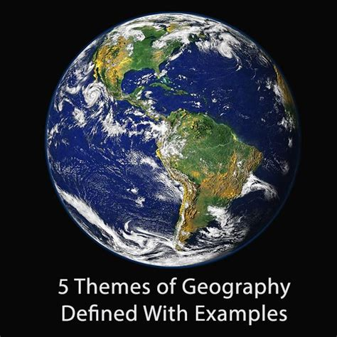 5 themes of geography exles pictures the 5 themes of geography defined with exles