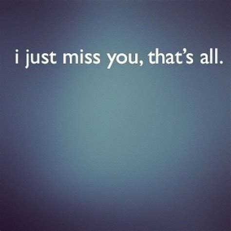I Just It by I Just Miss You Quotes Quotesgram