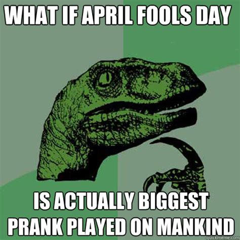 April Fools Day Meme - april fools day meme memes