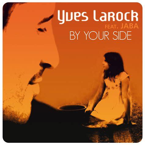 by your side yves larock music fanart fanart tv