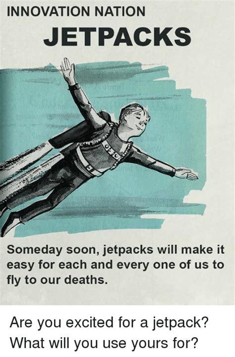 Jetpack Meme - 25 best memes about jetpacking jetpacking memes