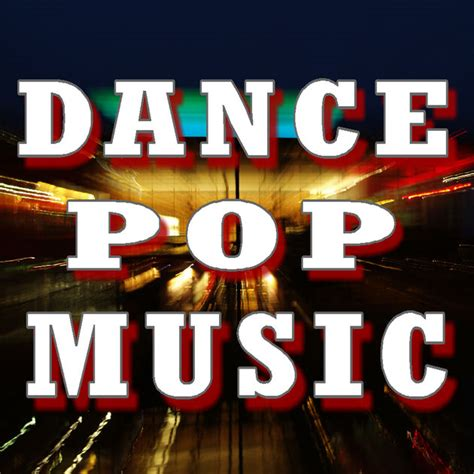 dance pop music dance pop music vol 1 pop music dance hip hop by