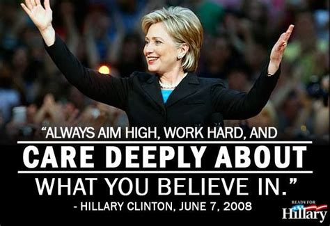 where does hillary clinton work hillary clinton quote 6 7 2008 quot always aim high work hard