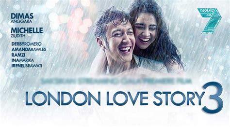 unsur intrinsik film london love story saksikan 7 film terbaru 2018 paling ditunggu snargnet
