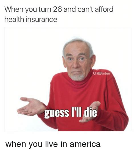 Health Insurance Meme - 25 best memes about guess ill die guess ill die memes