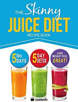 Juice Diet Detox 5 Days by The Juice Diet Recipe Book 5lbs 5 Days The
