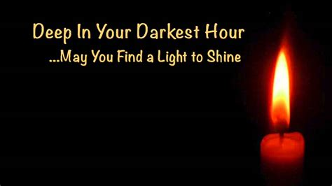 darkest hour up your bum deep in your darkest hour may you find a light to shine