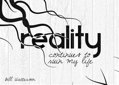 quote of the week reality is in the eye of the beholder quote of the week reality continues to ruin my life