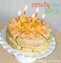 kuchen in waffel birthday cake waffles happy go lucky