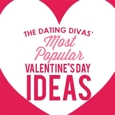 valentines day plans our most popular s day ideas the dating divas