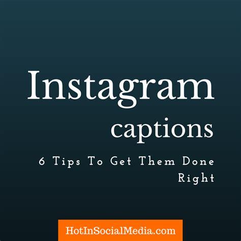 design instagram captions how do you write good instagram captions here are 6