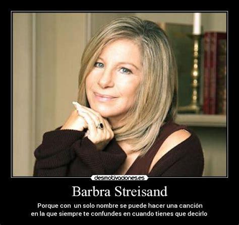 Barbra Streisand Meme - carteles de barbra desmotivaciones