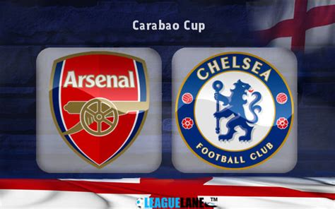 arsenal carabao cup arsenal vs chelsea preview predictions and betting tips