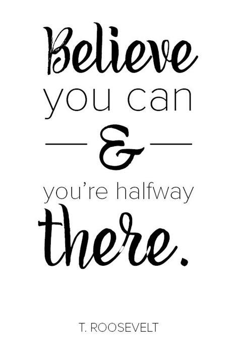 Believe You Can believe you can and you re halfway there inspirational