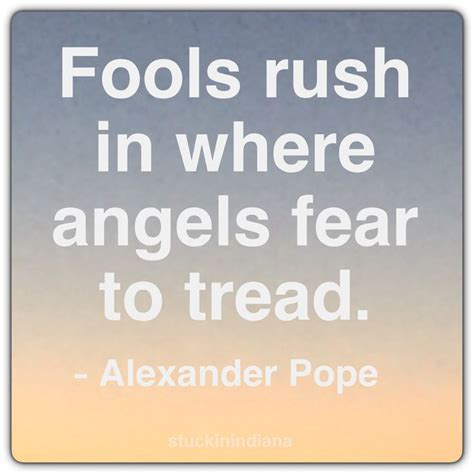 Fools In Where Fear To Tread Essay by 25 Best Pope Quotes On Pope Quotes Pope Francis And Pope Francis Quotes
