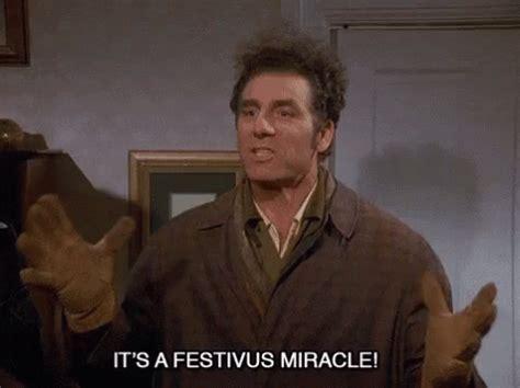 Festivus Meme - it s a festivus miracle seinfeld gif seinfeld kramer