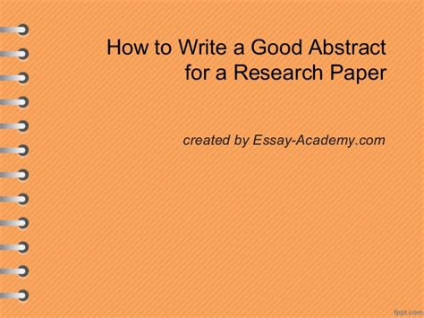 How To Make Paper Presentation Abstract - how to write a abstract for a research paper