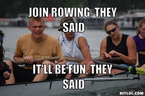 Rowing Memes - 53 best images about it ll be fun they said on pinterest