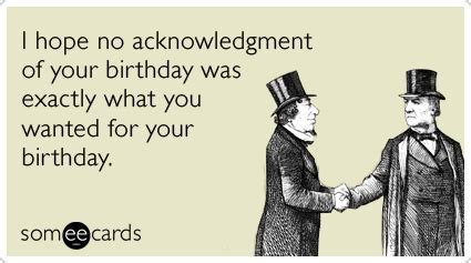 Acknowledgement Letter For Birthday Wishes missed belated birthday no acknowledgement ecard birthday ecard