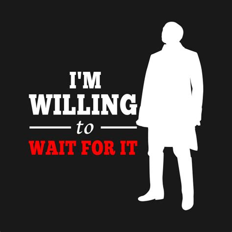 Wait For It wait for it burr hamilton broadway t shirt teepublic