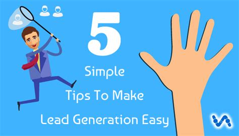 5 Simple Tips To Make 5 Simple Tips That Make Lead Generation A Simple Process