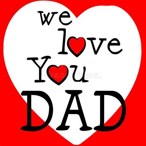images of love you dad we love you dad images www pixshark com images