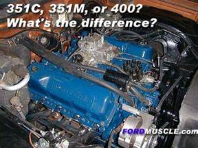 Ford 351 Modified 351c 351m Or 400 Ford Engine What Is The Difference