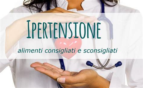 ipertensione alimenti ipertensione alimenti consigliati e sconsigliati