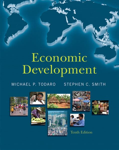 the economy economics for a changing world books todaro smith economic development pearson