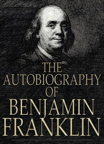 biography benjamin franklin book autobiography of benjamin franklin by benjamin franklin