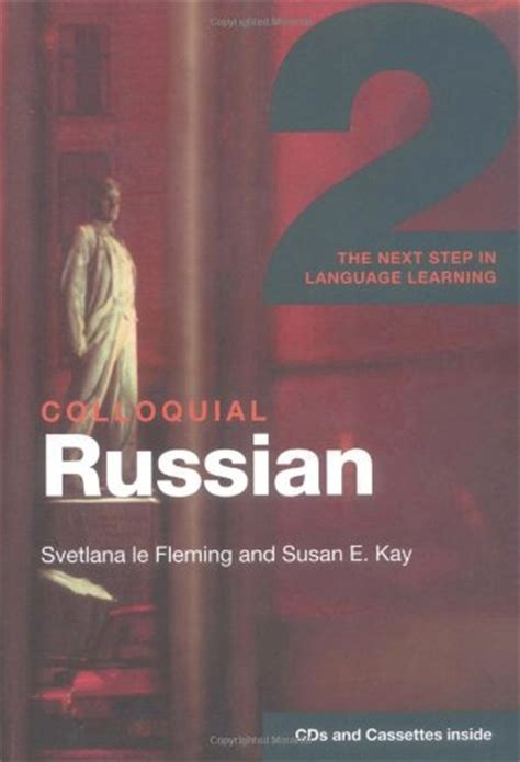 libro colloquial russian 2 colloquial colloquial russian 2 the next step in language learning 100 cases by kenneth j leveno f