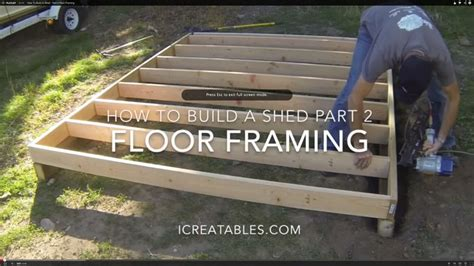 how to build a floor how to build a shed part 2 how to frame a shed floor