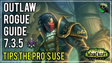 7 Tips On World Of Warcraft by Outlaw Rogue 7 3 5 Guide Rotation Gearing And Pro Tips
