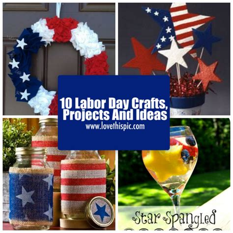 Labor Of The Craft And - 10 labor day crafts projects and ideas