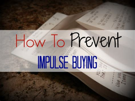 impulse buying house how to prevent impulse buying organizing homelife