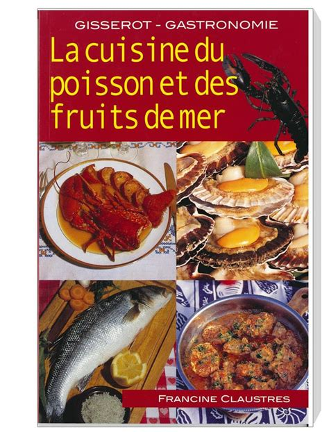 la cuisine de grand m鑽e la cuisine du poisson et des fruits de mer tom press