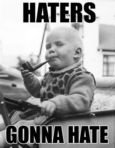 Memes For Haters - haters gonna hate what to do when a student doesn t love